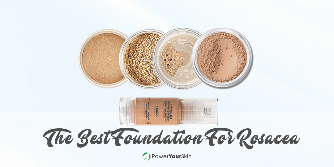 Best Foundation For Rosacea